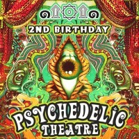 Psychedelic Theatre <small><br>2nd Birthday Party</small>