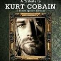 Tribute to Kurt Cobain - Nirvana